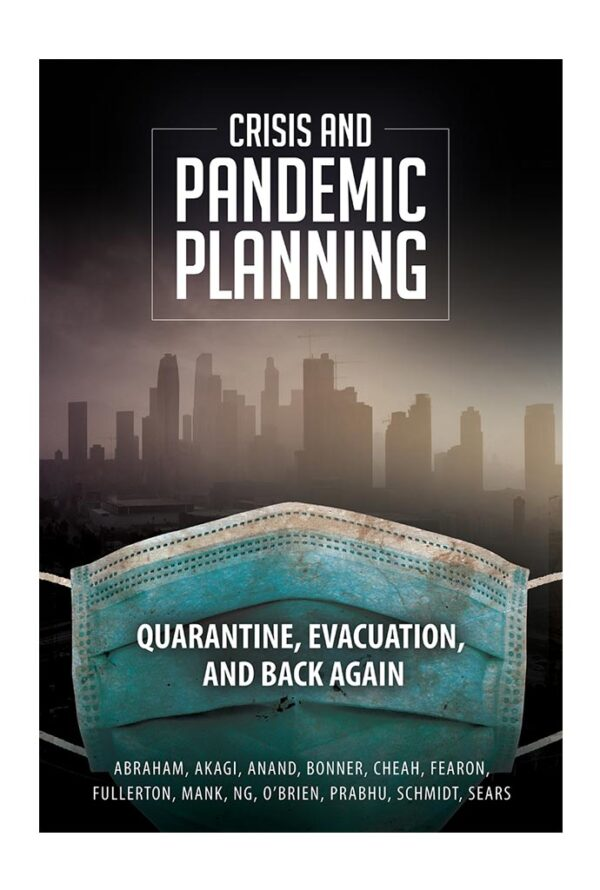 Crisis and Pandemic Planning - Quarantine, Evacuation, and Back Again