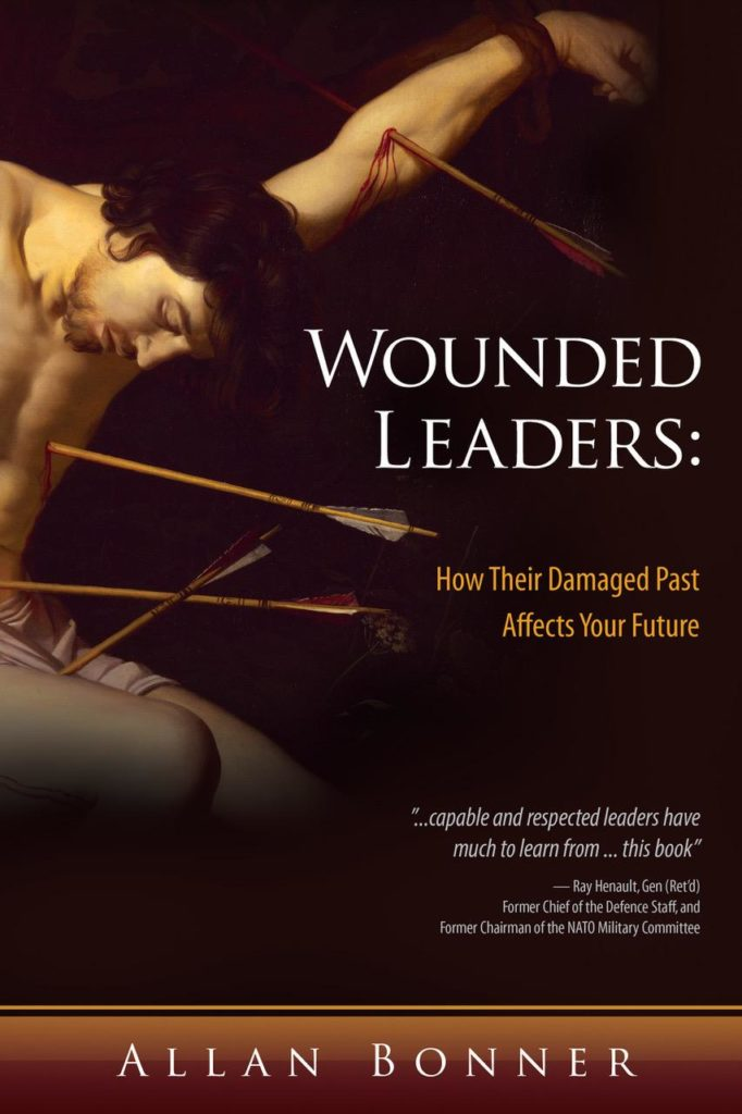 Wounded Leaders: How Their Damaged Past Affects Your Future