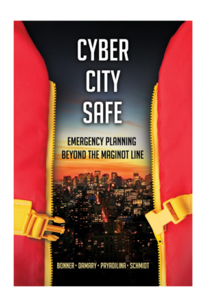 Cyber City Safe - Emergency Planning Beyond the Maginot Line