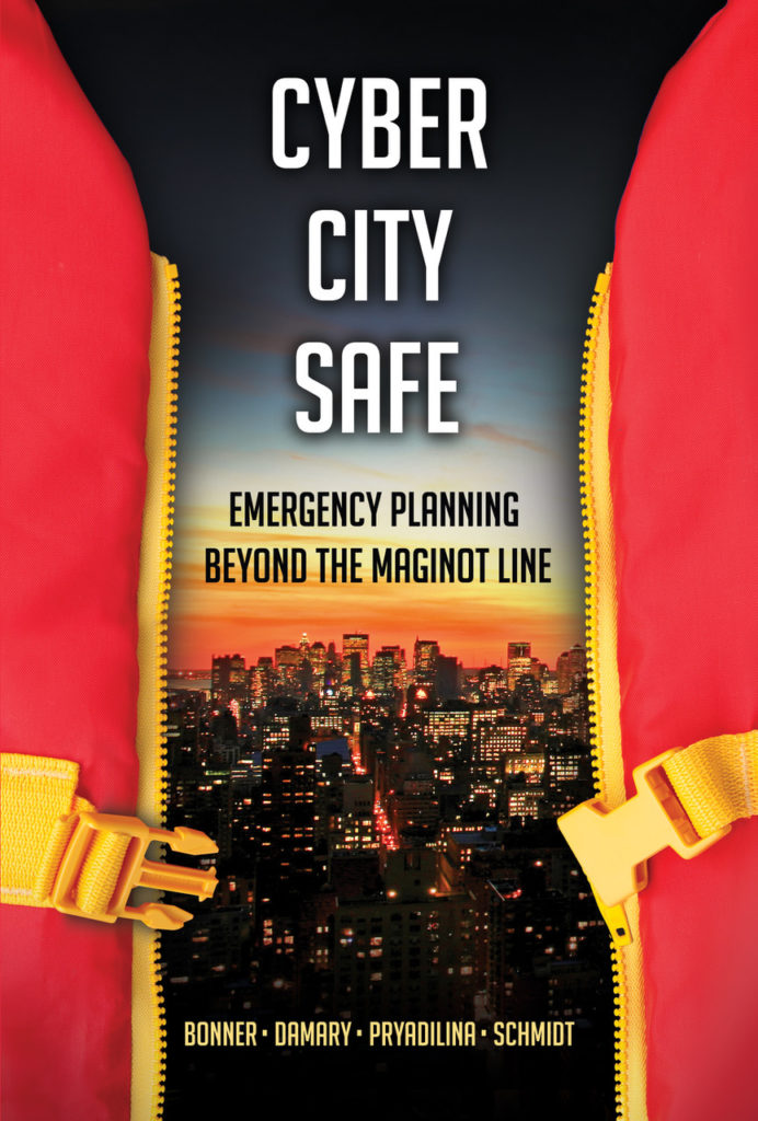 Book Cover of Cyber City Safe: Emergency Planning Beyond the Maginot Line